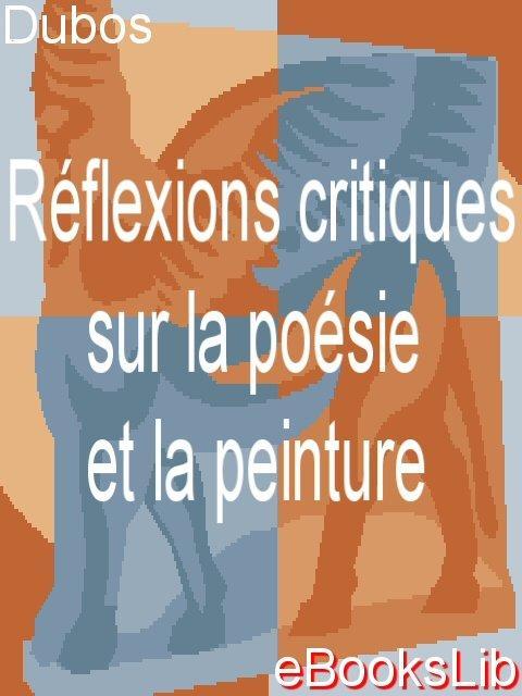 R?flexions critiques sur la po?sie et la peinture EB9781412173049