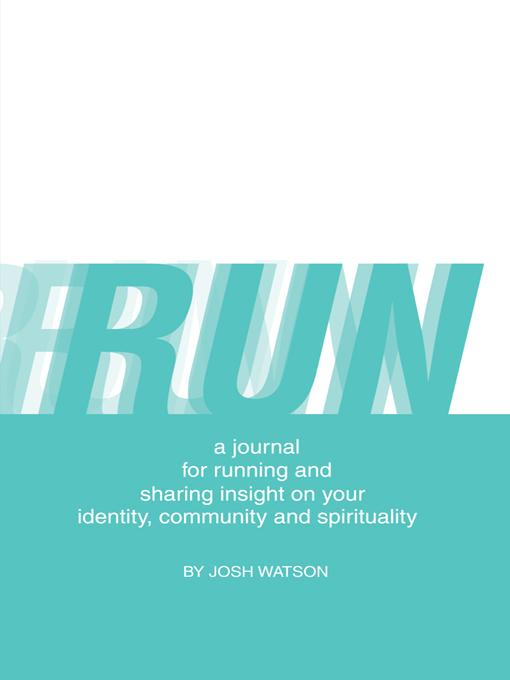 RUN: a journal for running and sharing insight on your identity, community and spirituality EB9781426974304
