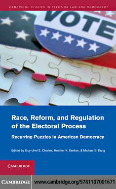 Race, Reform, and Regulation of the Electoral Process EB9781139005746