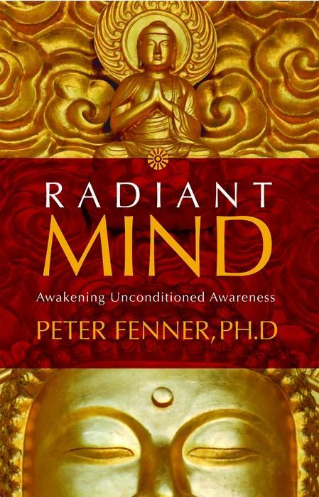 Radiant Mind: Awakening Unconditioned Awareness EB9781591798873