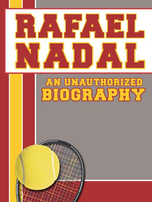 Rafael Nadal: An Unauthorized Biography EB9781619841741