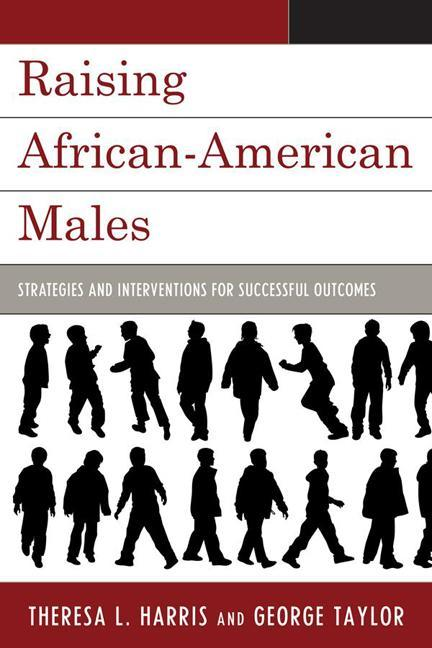 Raising African-American Males: Strategies and Interventions for Successful Outcomes EB9781607093008