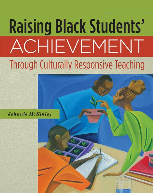 Raising Black Students' Achievement Through Culturally Responsive Teaching EB9781416612032