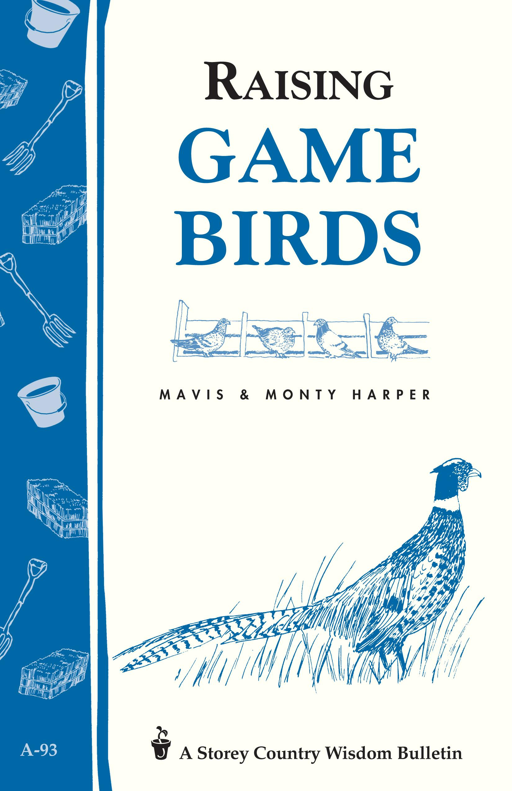 Raising Game Birds: Storey's Country Wisdom Bulletin A-93 EB9781603424332