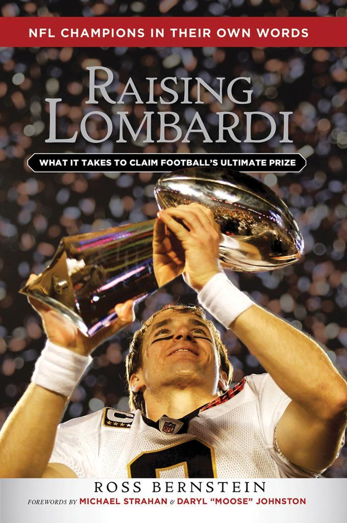 Raising Lombardi: What It Takes to Claim Football's Ultimate Prize EB9781617496974