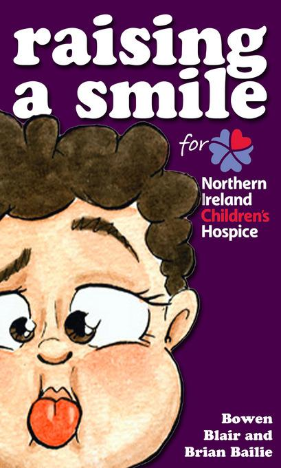 Raising a Smile for Northern Ireland Children's Hospice EB9781456608613