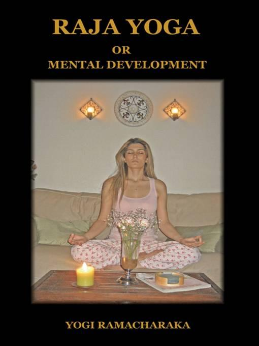 Raja Yoga or Mental Development EB9781604440065