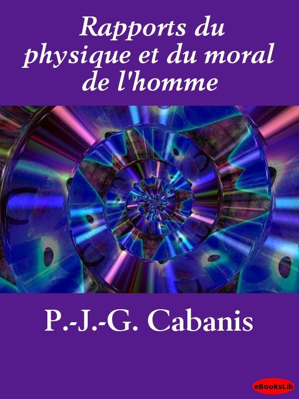 Rapports du physique et du moral de l'homme EB9781412191067