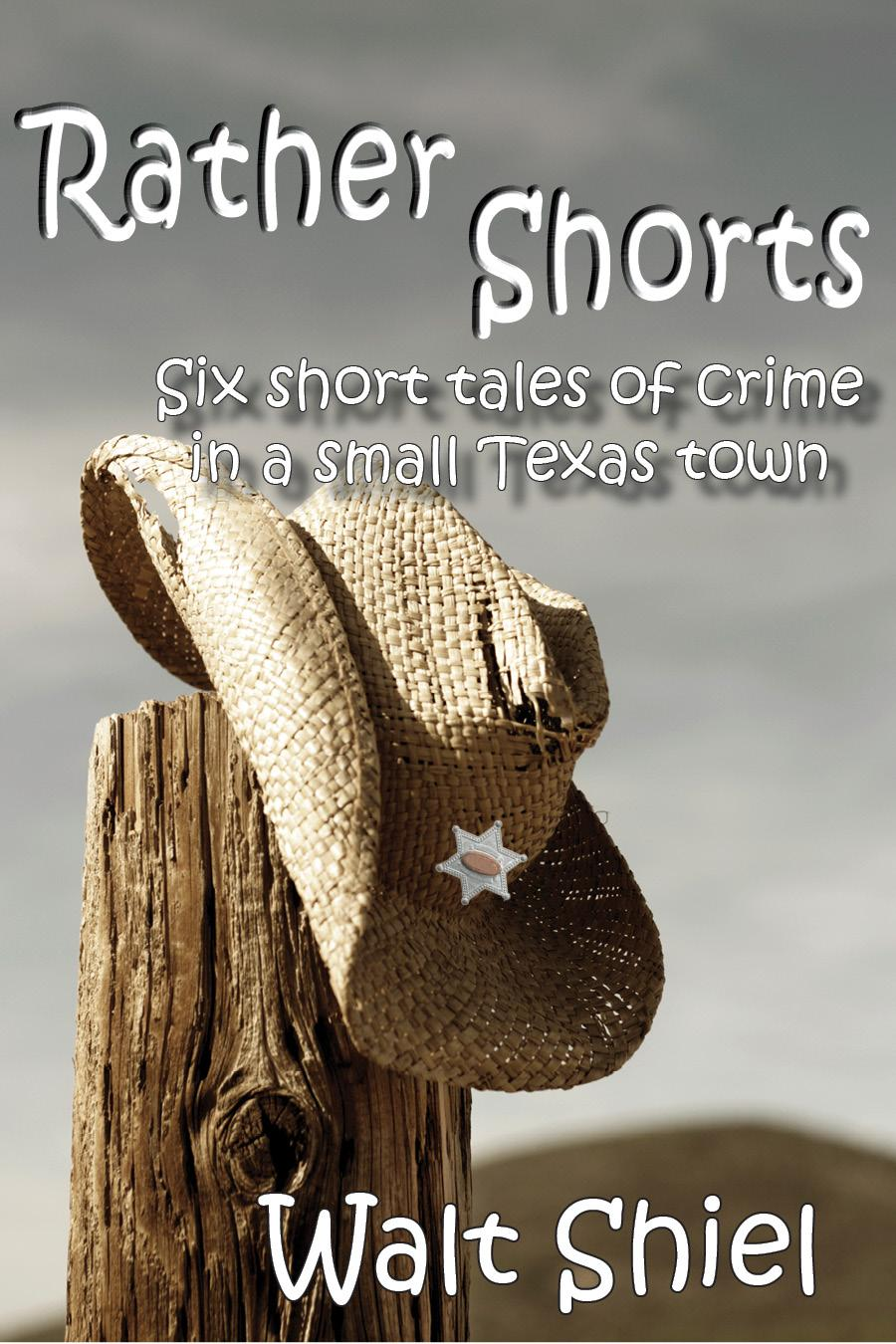 Rather Shorts: Six Short Tales of Crime in a Small Texas Town EB9781934631188