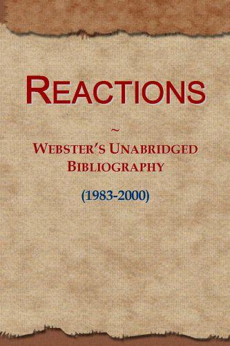 Reactions: Webster's Unabridged Bibliography (1983-2000) EB9781114737891