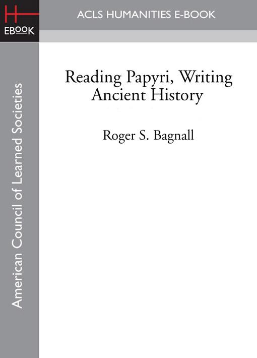 Reading Papyri, Writing Ancient History EB9781597408851