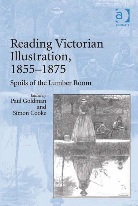 Reading Victorian Illustration, 1855-1875: Spoils of the Lumber Room EB9781409411666