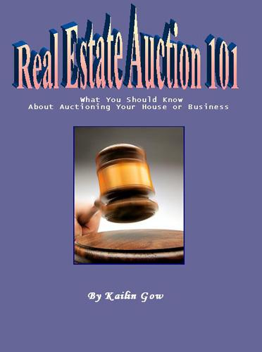 Real Estate Auctions 101:  What You Should Know About Auctioning Your Home or Business (Home Harmony Series) EB9781597485890