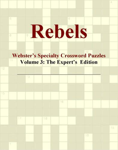 Rebels - Webster's Specialty Crossword Puzzles, Volume 3: The Expert's  Edition