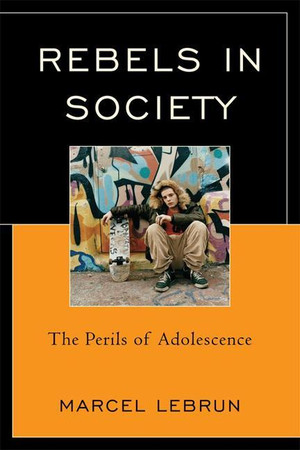 Rebels in Society: The Perils of Adolescence EB9781610484657