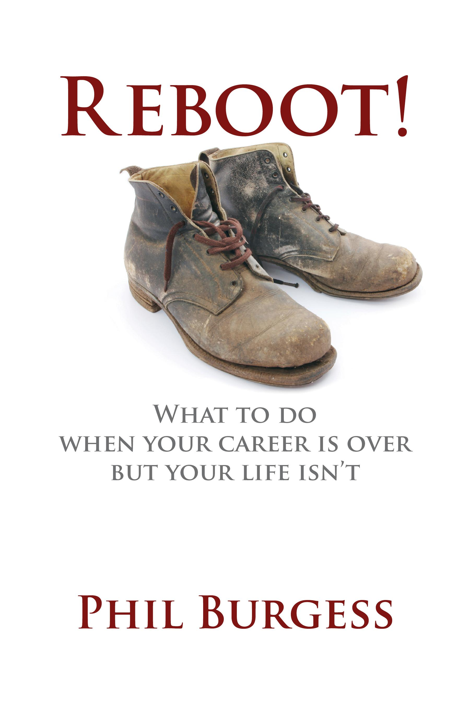 Reboot!: What to do when your career is over but your life isn't EB9781770673007