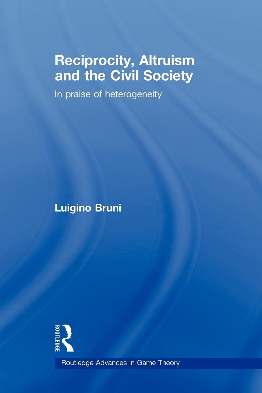 Reciprocity, Altruism and the Civil Society EB9781134088447