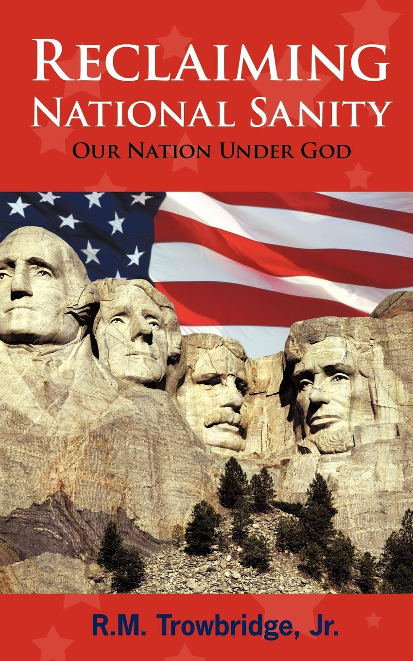 Reclaiming National Sanity: Our Nation Under God EB9781440167959