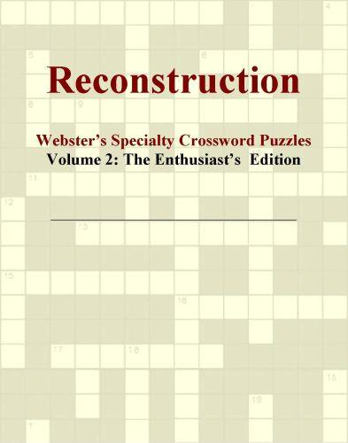 Reconstruction - Webster's Specialty Crossword Puzzles, Volume 2: The Enthusiast's  Edition