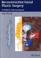 Reconstructive Facial Plastic Surgery: A Problem-Solving Manual EB9781588906755