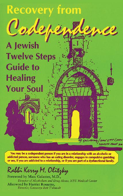 Recovery from Codependence: A Jewish Twelve Steps Guide to Healing Your Soul EB9781580235297