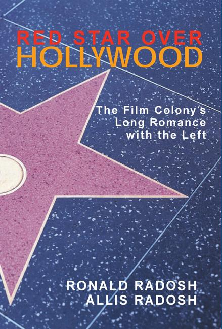 Red Star over Hollywood: The Film Colony's Long Romance with the Left EB9781594031311