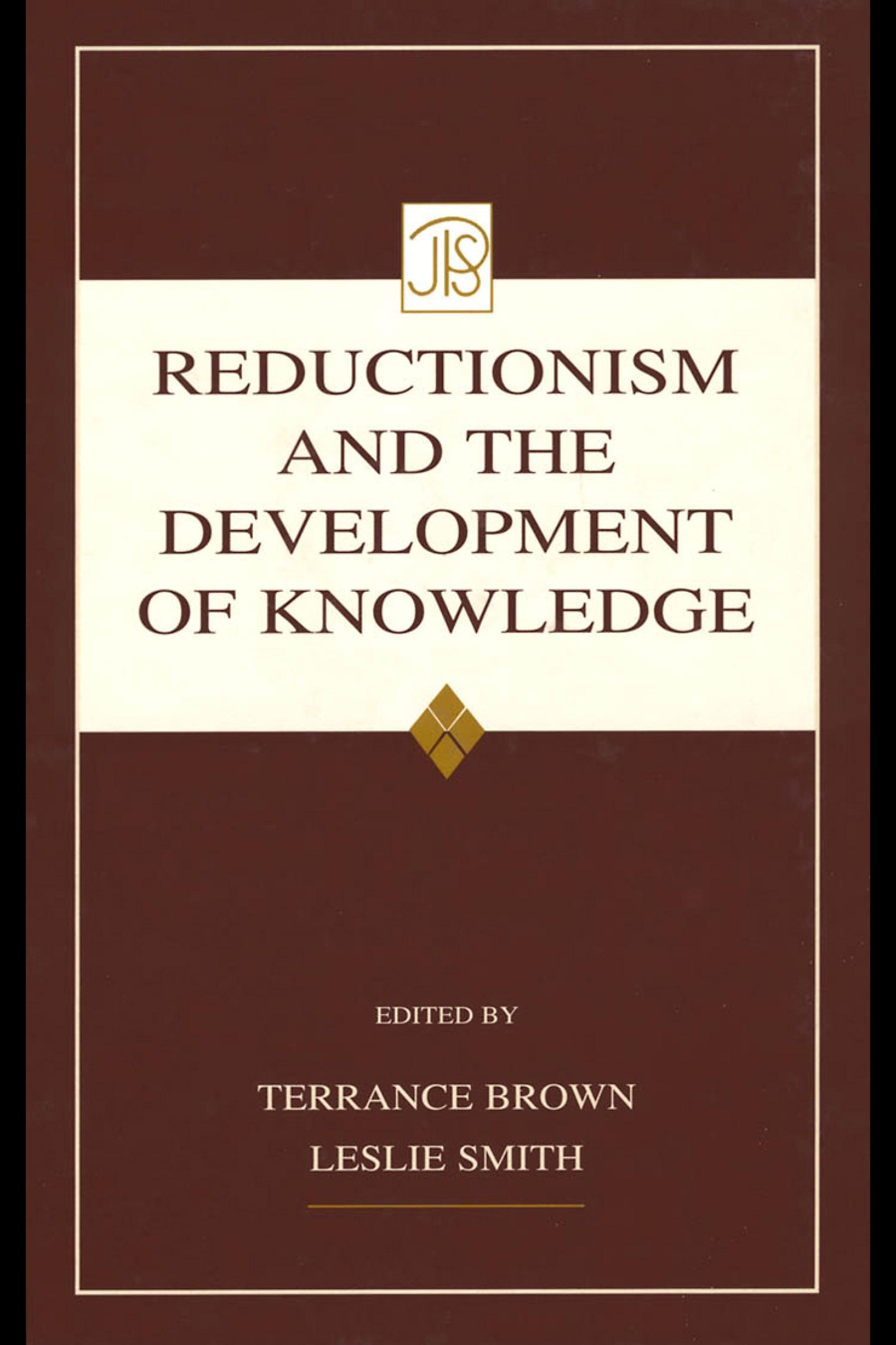 Reductionism and the Development of Knowledge EB9781410606952