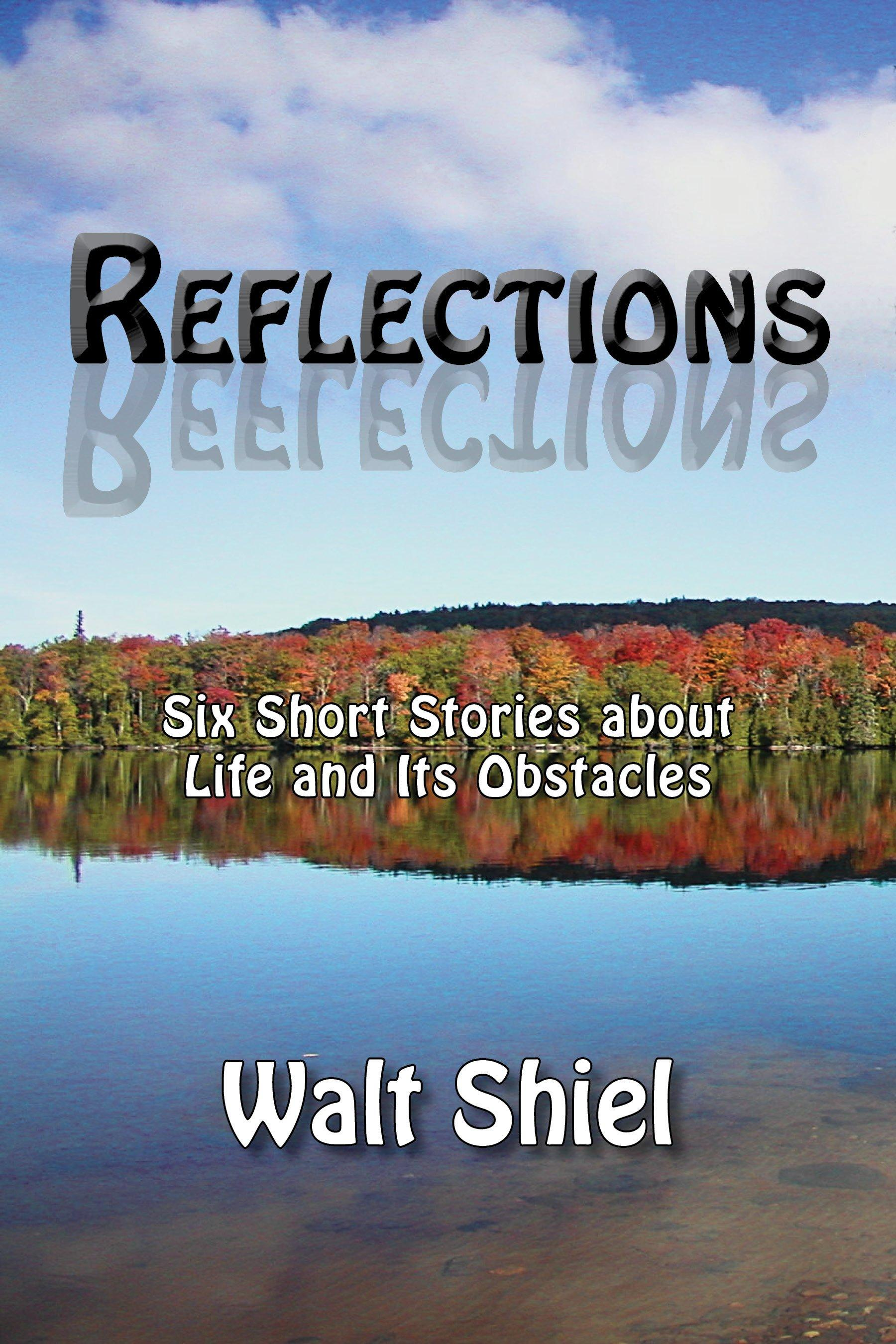 Reflections: Six Short Stories about Life and Its Obstacles EB9781934631607
