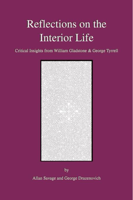 Reflections on the Interior Life:Critical Insights from William Gladstone & George Tyrrell EB9781412202657