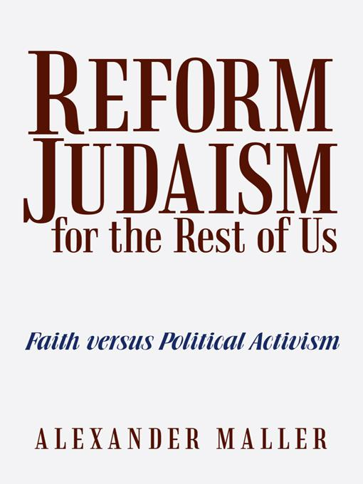 Reform Judaism for the Rest of Us: Faith versus Political Activism EB9781475935820