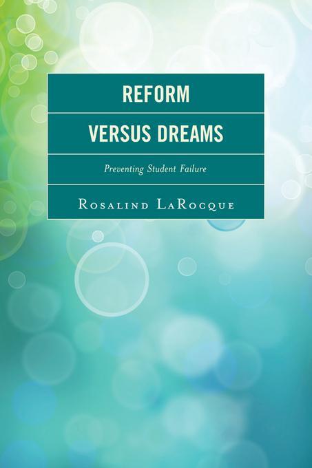 Reform Versus Dreams: Preventing Student Failure EB9781610487375