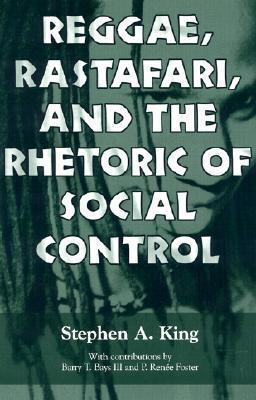 Reggae, Rastafari, and the Rhetoric of Social Control EB9781604730388