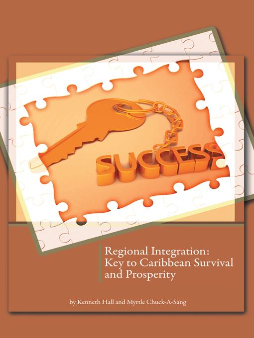 Regional Integration: Key to Caribbean Survival and Prosperity EB9781466910751