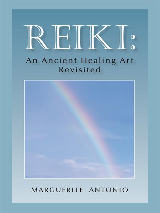 Reiki: An Ancient Healing Art Revisited EB9781450284837