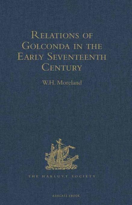 Relations of Golconda in the Early Seventeenth Century EB9781409416722