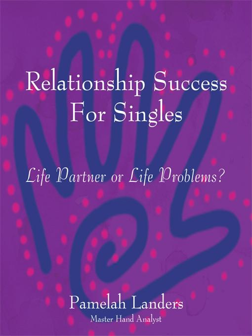 Relationship Success for Singles: Life Partner or Life Problems? EB9781450247665