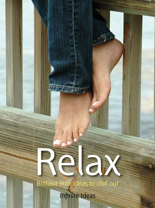 Relax: 52 brilliant little ideas to chill out EB9781908864680