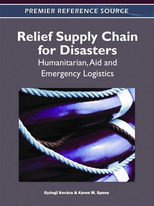 Relief Supply Chain Management for Disasters: Humanitarian Aid and Emergency Logistics EB9781609608255