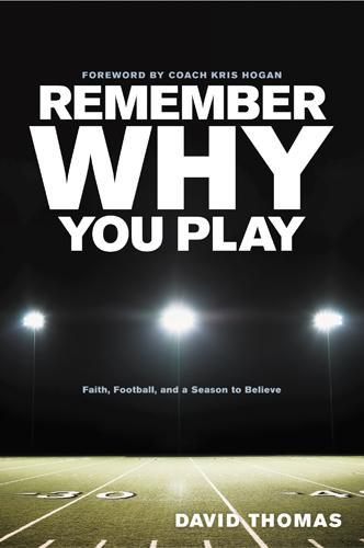 Remember Why You Play: Faith, Football, and a Season to Believe EB9781414338415