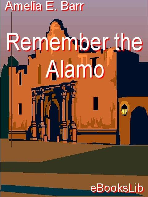 Remember the Alamo EB9781412156912