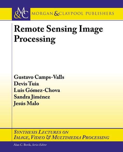 Remote Sensing Image Processing EB9781608458202