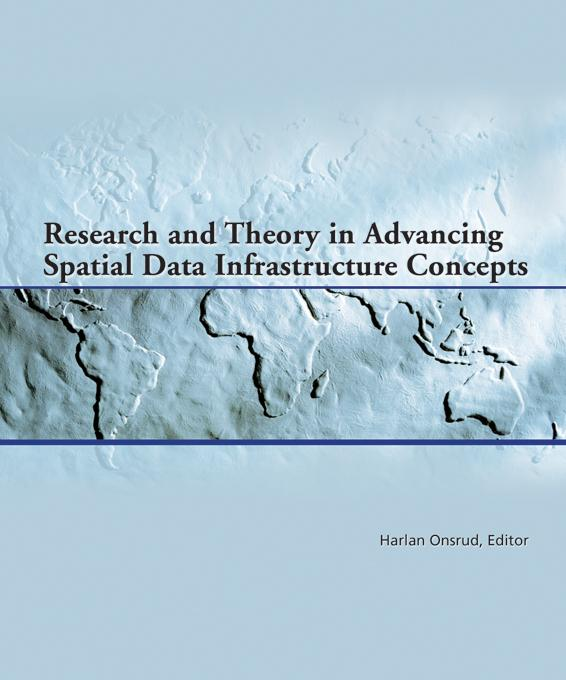 Research and Theory in Advancing Spatial Data Infrastructure Concepts EB9781589482876