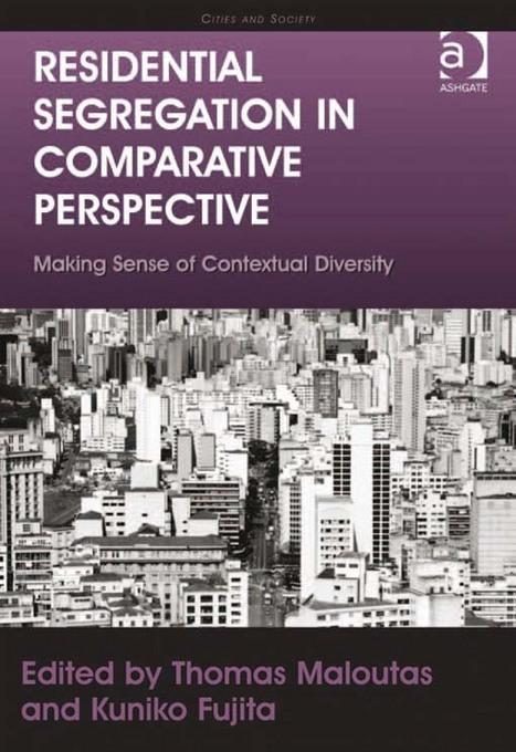 Residential Segregation in Comparative Perspective: Making Sense of Contextual Diversity EB9781409461210