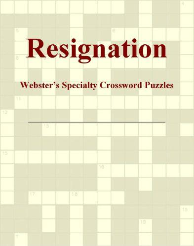 Resignation - Webster's Specialty Crossword Puzzles