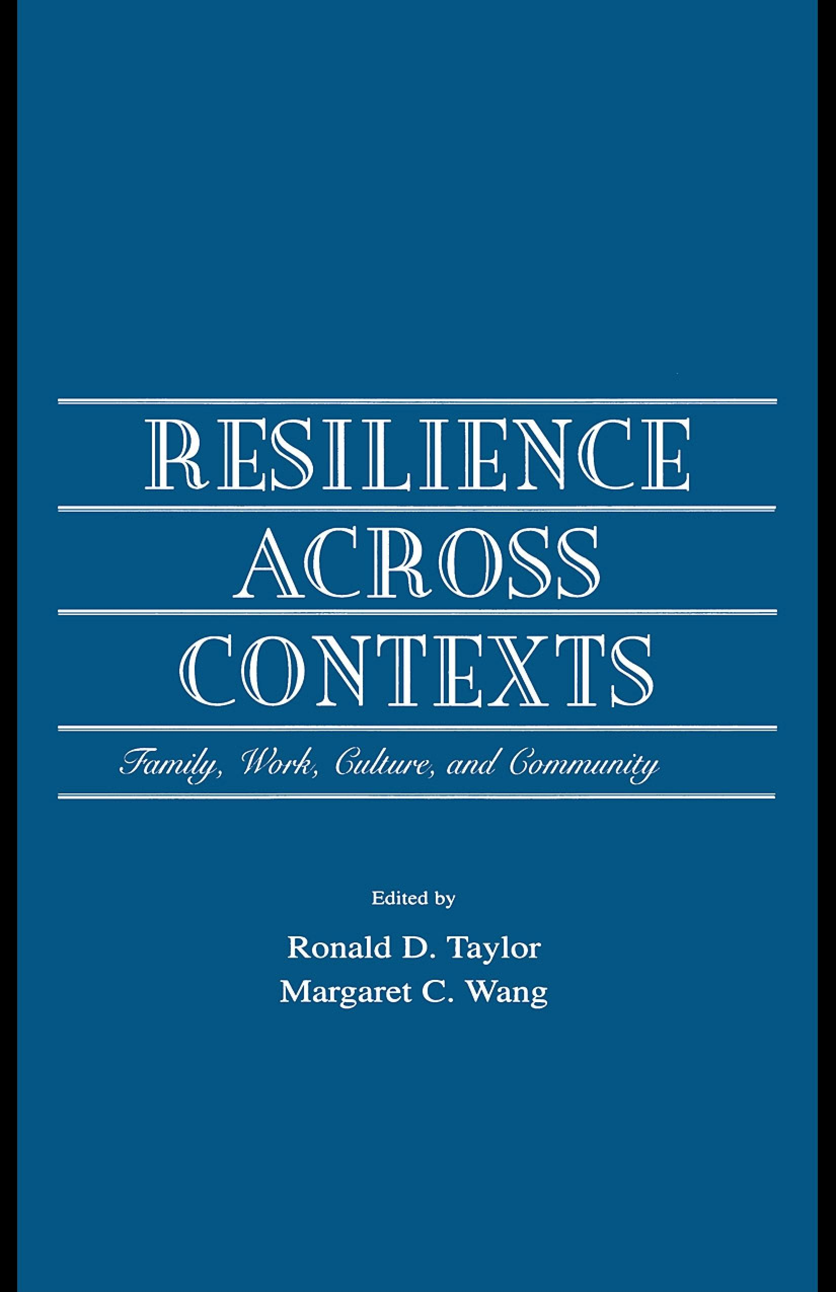 Resilience Across Contexts: Family, Work, Culture, and Community EB9781410605559