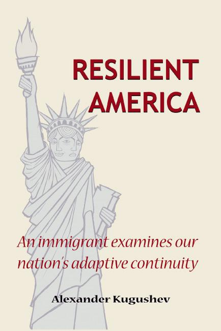 Resilient America: An immigrant examines our nation's adaptive continuity EB9781425172343