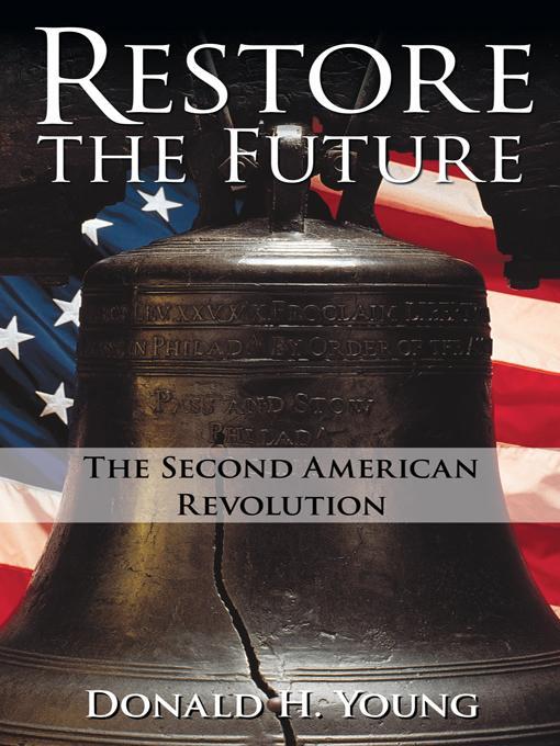 Restore the Future: The Second American Revolution EB9781462083831
