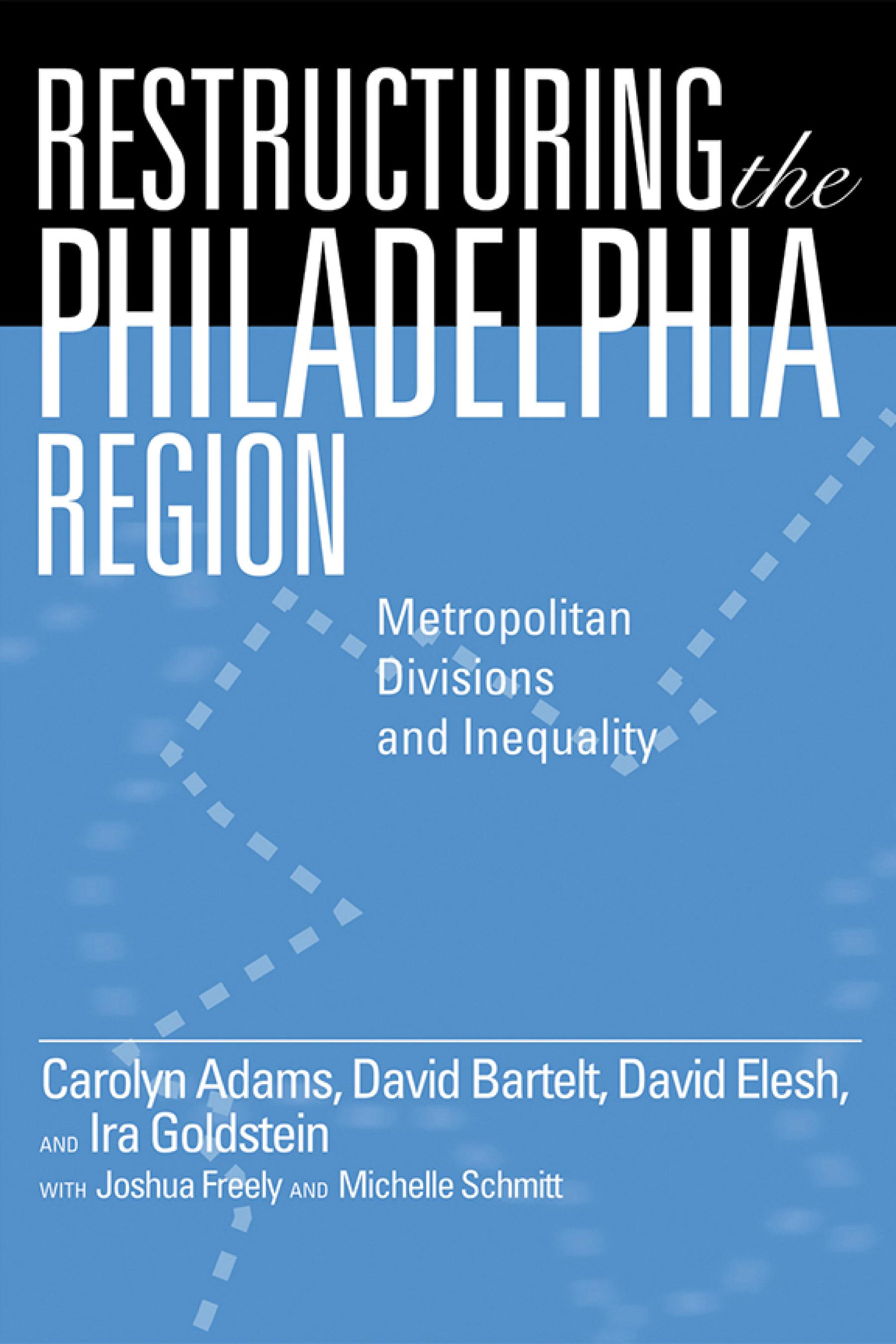 Restructuring the Philadelphia Region: Metropolitan Divisions and Inequality EB9781592138982