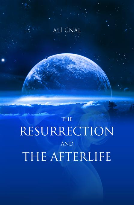 Resurrection And The Afterlife EB9781597846325