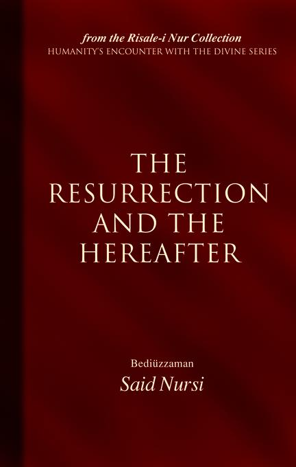 Resurrection And The Hereafter EB9781597846318